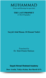 Muhammad The Last Prophet A Short Biography by Sayyid Abul Hasan Ali Nadwi