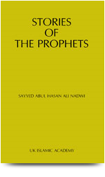 Stories of the prophets by Sayyid Abul Hasan Ali Nadwi