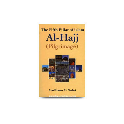 Al-hajj the Fifth Pillar Of Islam