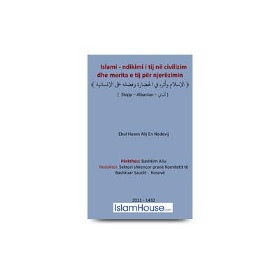 Islami - ndikimi i tij në civilizim dhe merita e tij për njerëzimin
