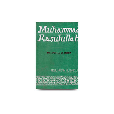 Muhammad Rasulullah the Apostle of Mercy
