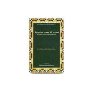Syed Abul hasan ali nadwi an eminent scholar thinker and reformer by Hazarat Mawlana Rabey Hasani