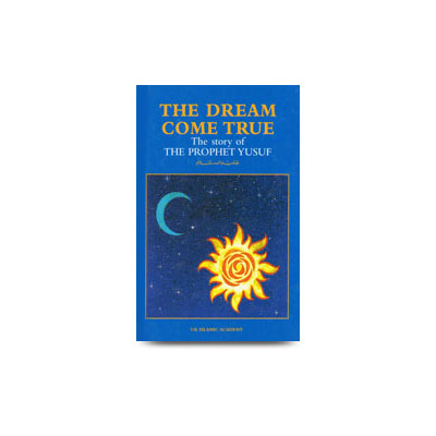 The Dream Come True The Story Of Prophet Joseph