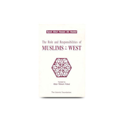 The role and responsibilities of muslims in the west
