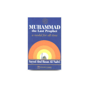 Mohammad the last prophet a Model for all time