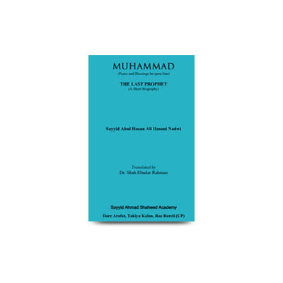 Muhammad The Last Prophet A Short Biography