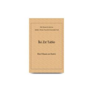 Ehli Sünnet ile Şiaʹnın Sahabe‐i Kiram TasvirleriArasındaki Fark İki Zıt Tablo